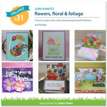 LAWN FAWNATICS CHALLENGE 31 – FLOWERS, FLORAL AND FOLIAGE!