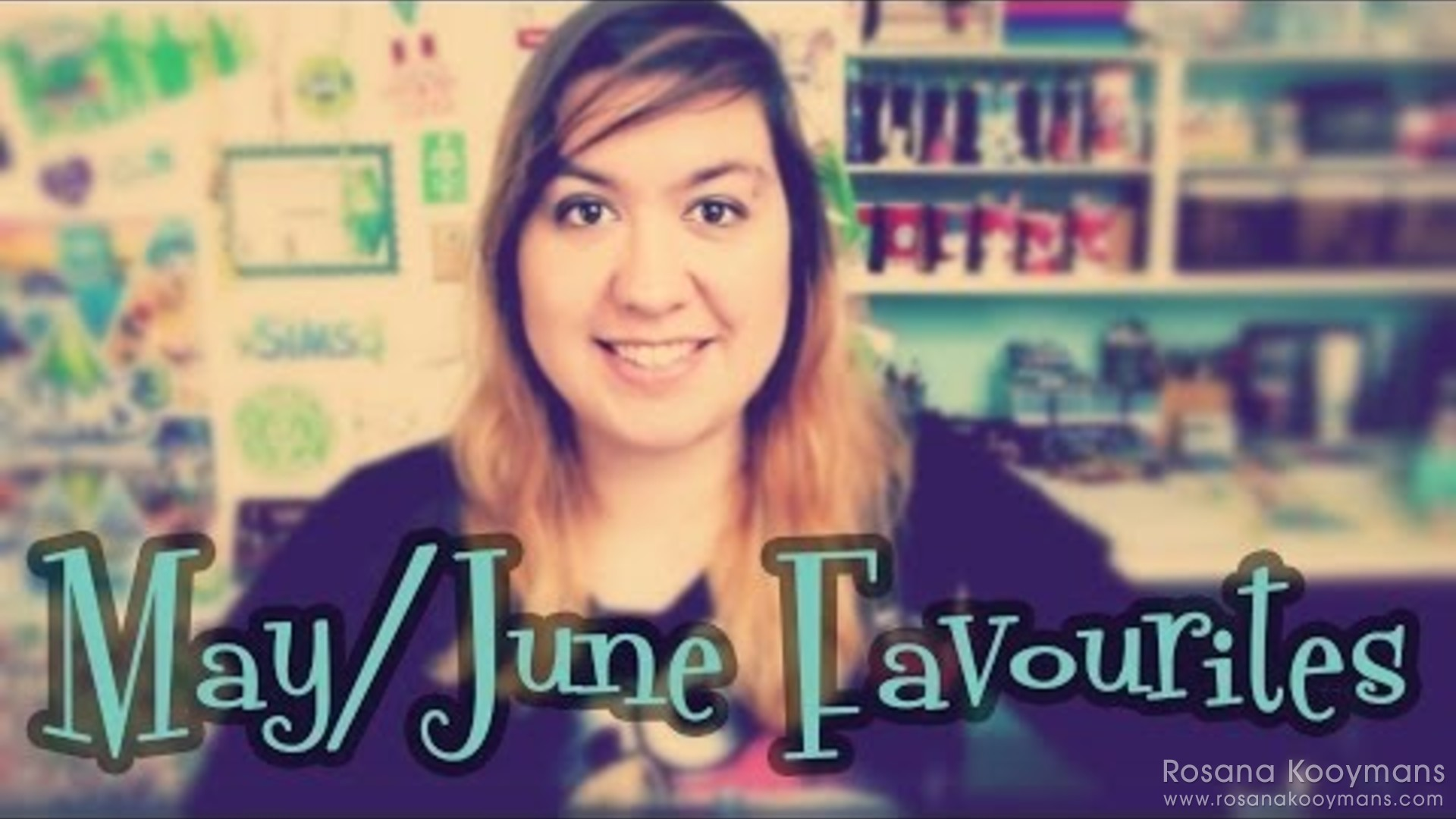 Rosie's May/June Favourites